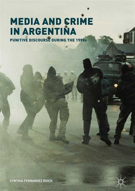 Media and Crime in Argentina - Punitive Discourse During